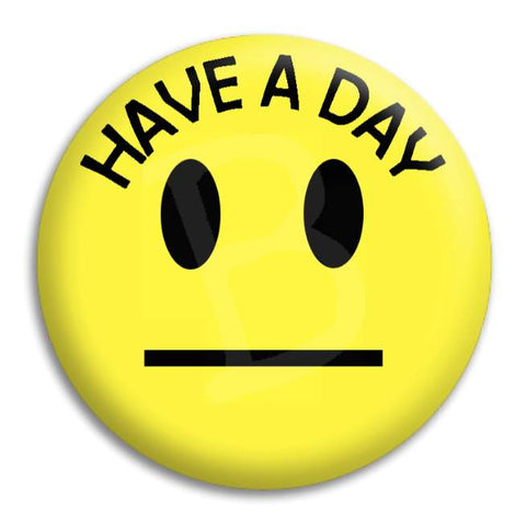 Smiley Have A Day Button Badge