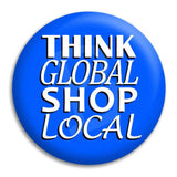 Think Global Shop Local Button Badge