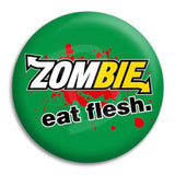 Zombie Eat Flesh Button Badge