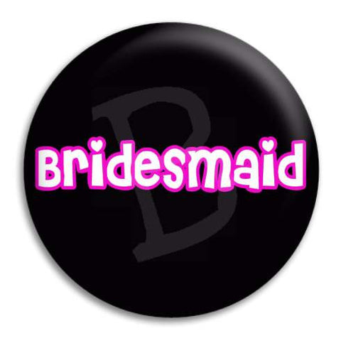 Bridesmaid Button Badge