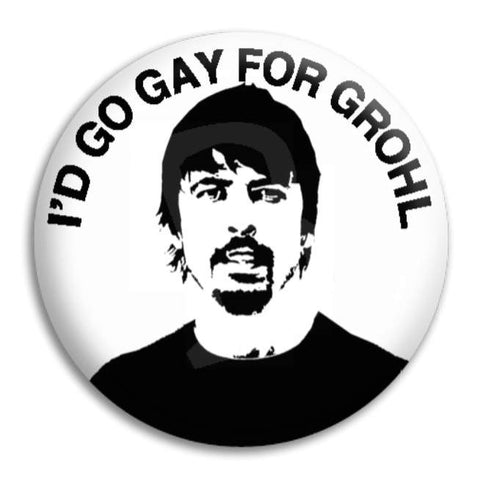 Gay For Grohl Button Badge