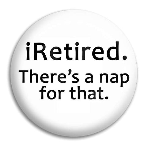 Iretired Button Badge