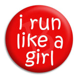 I Run Like A Girl Button Badge