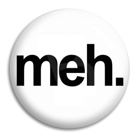 Meh Button Badge