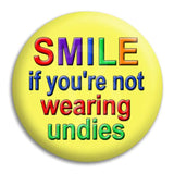 Smile If You'Re Not. Button Badge