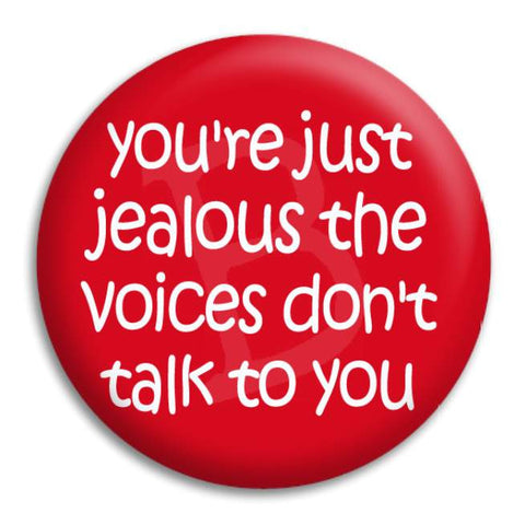 You'Re Just Jealous Button Badge