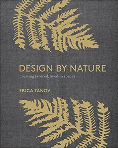 Design by Nature - Creating Layered Lived in Spaces
