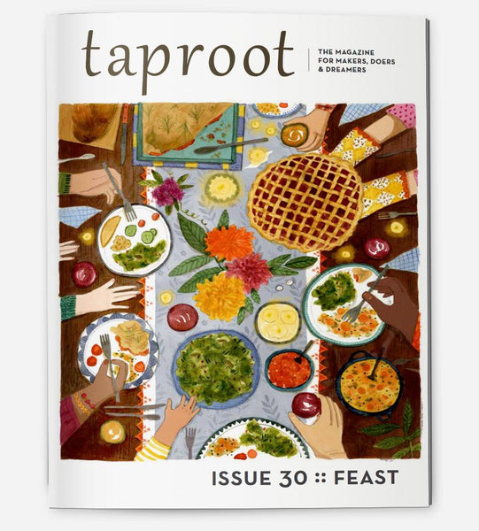 Taproot Magazine Issue #30 :: Feast
