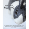 Next Level Needle Felting Book by Nan.C Designs