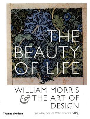 The Beauty of Life - William Morris & the Art of Design