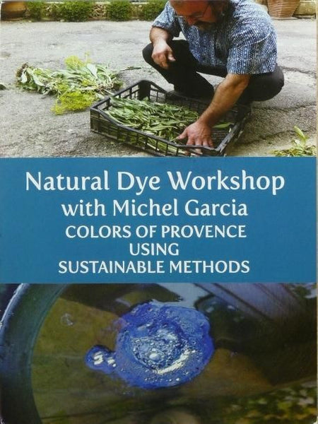 DVD - Natural Dye Workshop #1 - Colours of Provence with Michel Garcia