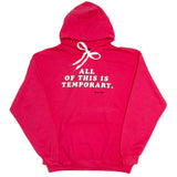 ALL OF THIS IS TEMPORARY - hoodie