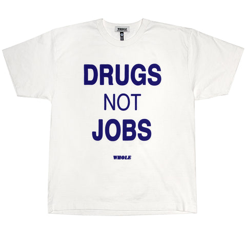 DRUGS NOT JOBS