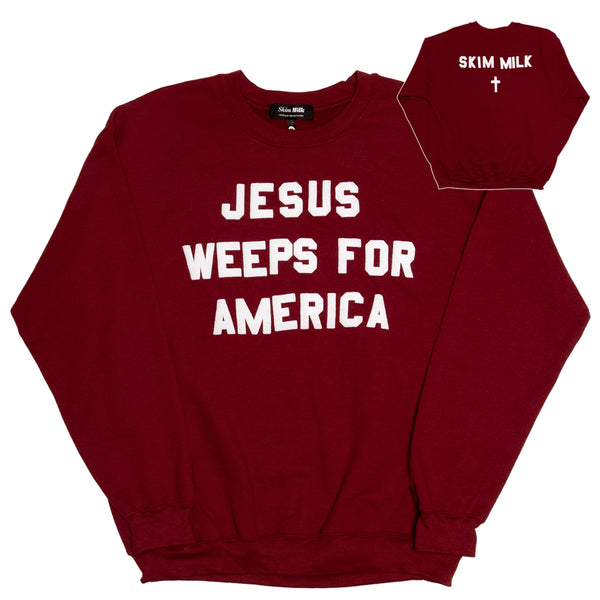 JESUS WEEPS FOR AMERICA - sweater