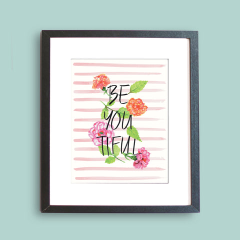 BeYoutiful Inspirational Art Print