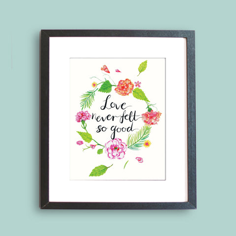 Love Never Felt So Good Art Print