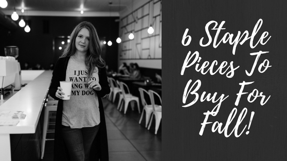 6 Staple Pieces To Buy For Fall