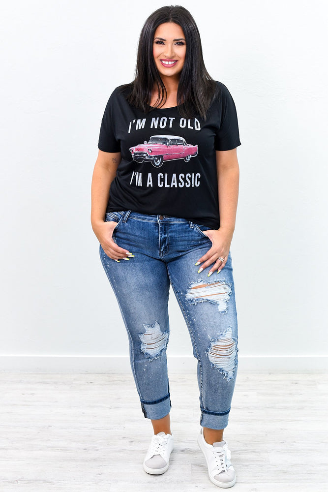 I'm Not Old I'm Classic Black Graphic Tee - A751BK