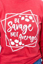 Be A Savage Not Average Heather Red Long Sleeve Graphic Tee - A1012HRD