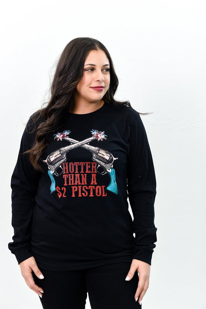 Hotter Than A 2$ Pistol Black Long Sleeve Graphic Tee - A1068BK