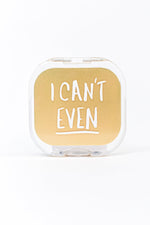 I Can't Even Compact Mirror - BTY059