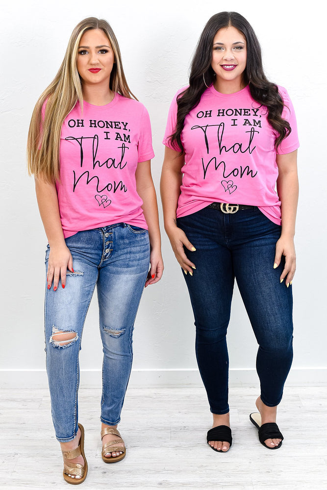 Oh Honey I Am That Mom Heather Charity Pink Graphic Tee - A1238HCP