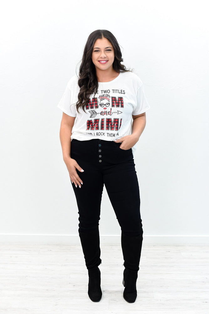 I Have Two Titles Mom And Mimi White Graphic Tee - A1009WH