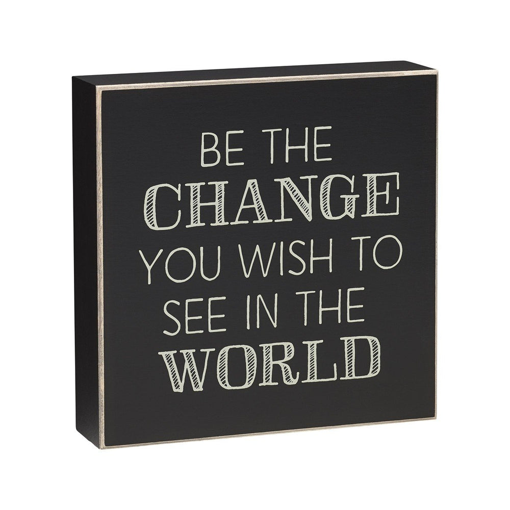 Be The Change Black Box Sign - SGN141BK