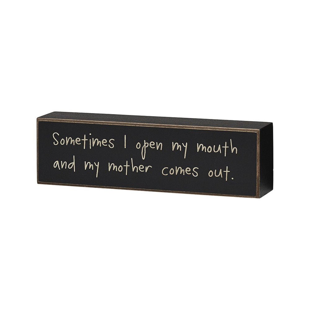 Mother Comes Out Black Box Sign - SGN132BK