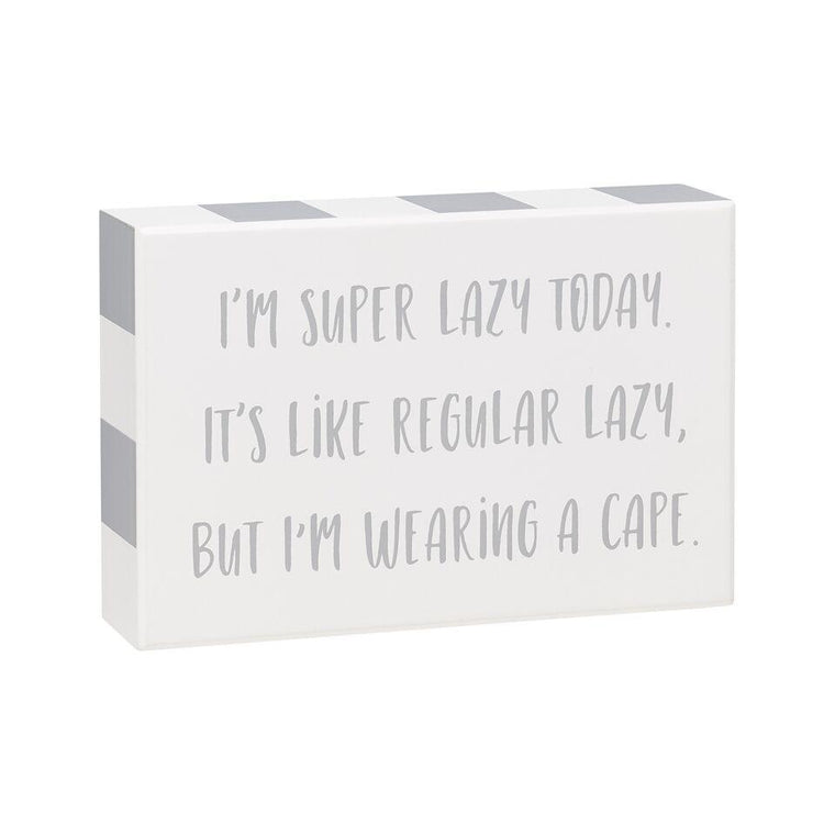 I'm Super Lazy Today Box Sign - SGN121WH