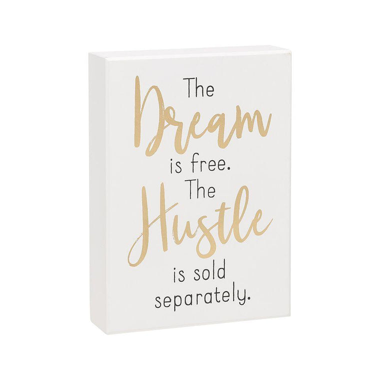 The Dream Is Free The Hustle Is Sold Separately Box Sign - SGN118WH