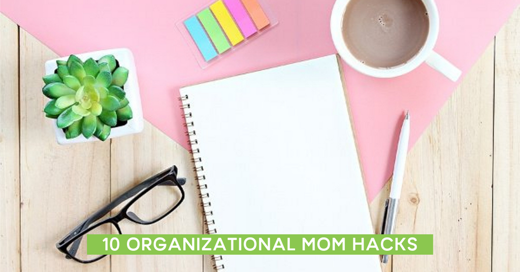 10 Organizational Mom Hacks