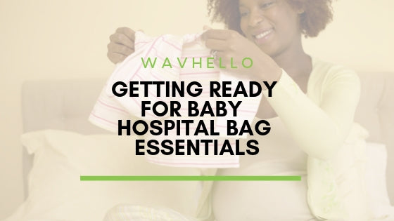 Getting Ready for Baby - Hospital Bag Essentials