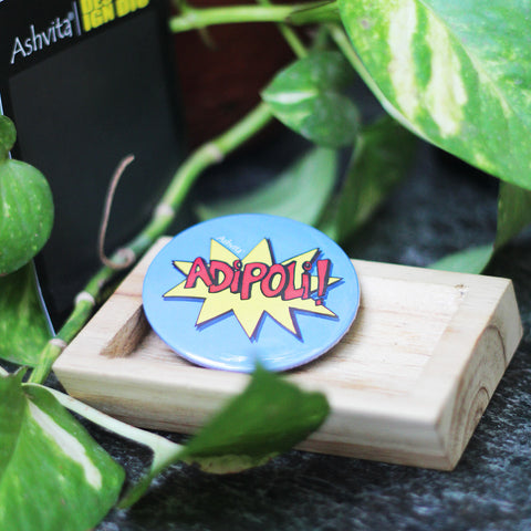 Adipoli Button Badge