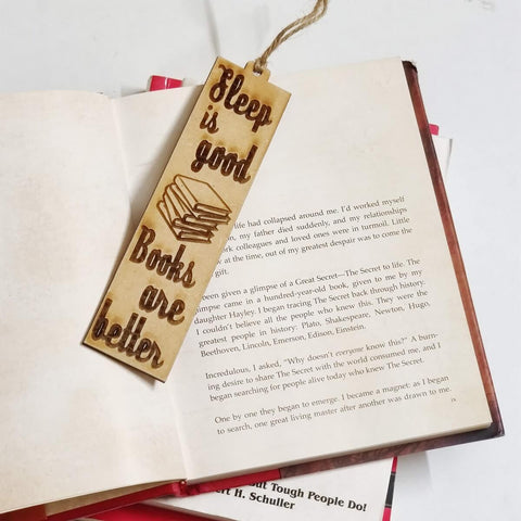 Wooden Engraved Bookmark- Sleep is Good Books are Better