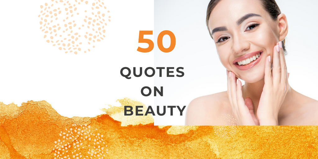 50 beauty quotes to inspire you!
