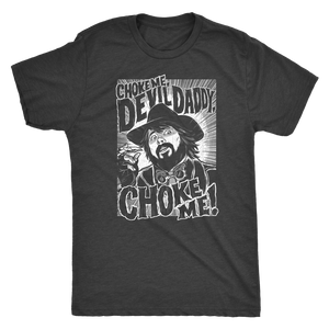 Choke Me Devil Daddy! - White Next Level Men's T-shirt - Vintage Colors