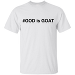 #GOD is GOAT T-Shirt