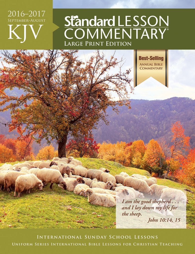 KJV Standard Lesson Commentary® Large Print Edition 2016-2017
