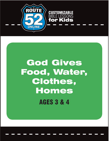 Route 52 - God Gives Food Water Clothes