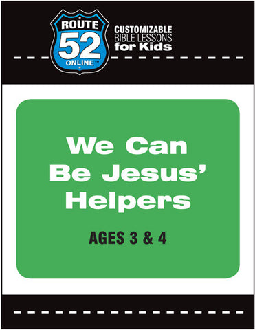 Route 52 - We Can Be Jesus' Helpers