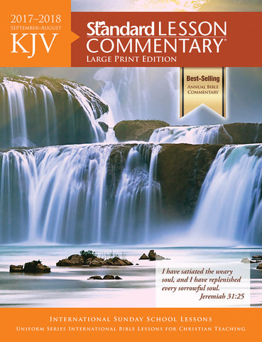 KJV Standard Lesson Commentary® Large Print Edition 2017-2018