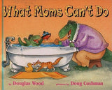 What Moms Can't Do (Repackage)