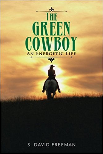 Green Cowboy: An Energetic Life