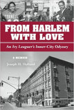 From Harlem with Love: An Ivy Leaguer's Inner City Odyssey
