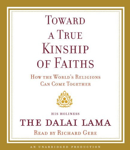 Toward a True Kinship of Faiths: How the World's Religions Can Come Together [Audiobook, Unabridged] [Audio CD]