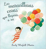 Maravillosas Cosas Que Llegaras A Ser = The Wonderful Things You Will Be