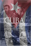 Cuba: Diary of a Revolution, Inside the Cuban Revolution with Fidel, Raul, Che, and Celia Sanchez
