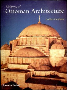 A History of Ottoman Architecture