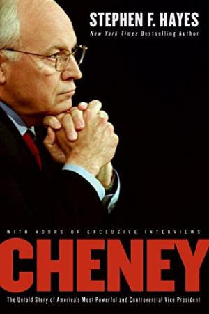 Cheney The Untold Storey of America's Most Powerful and Controversial Vice President